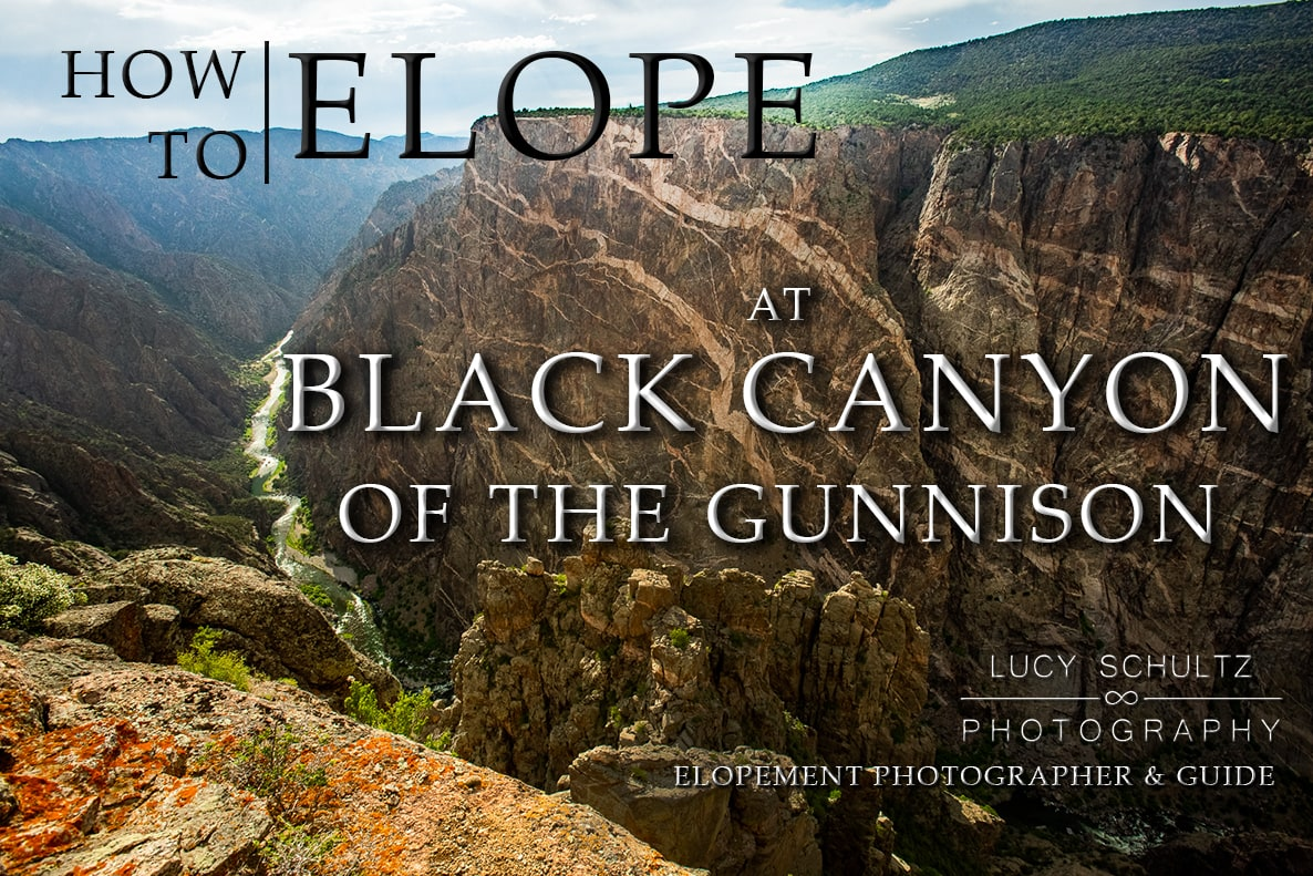 Black Canyon of the Gunnison Elopement Guide