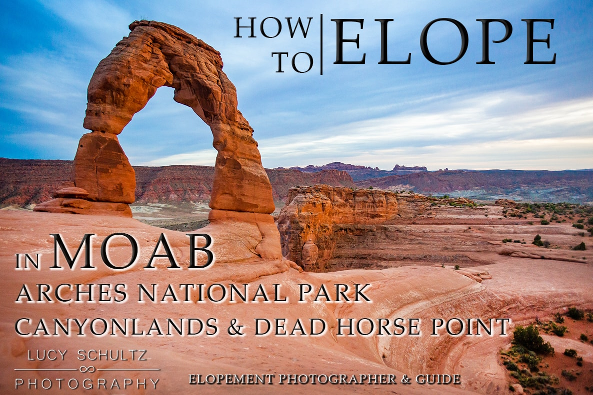 How to Elope in Moab – Arches National Park, Canyonlands & Dead Horse Point Elopement Guide