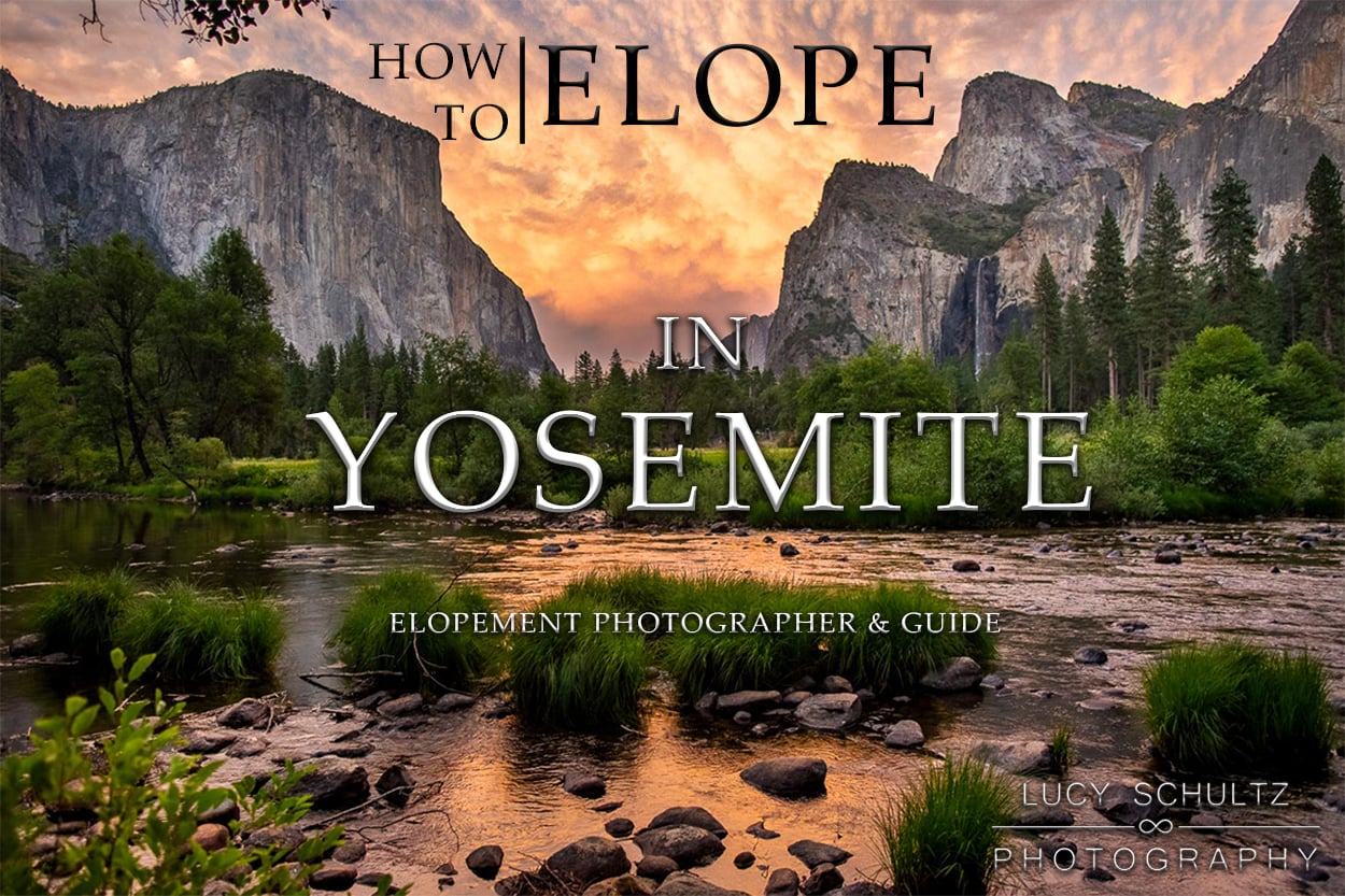 How to Elope in Yosemite National Park – California Elopement Photographer & Guide