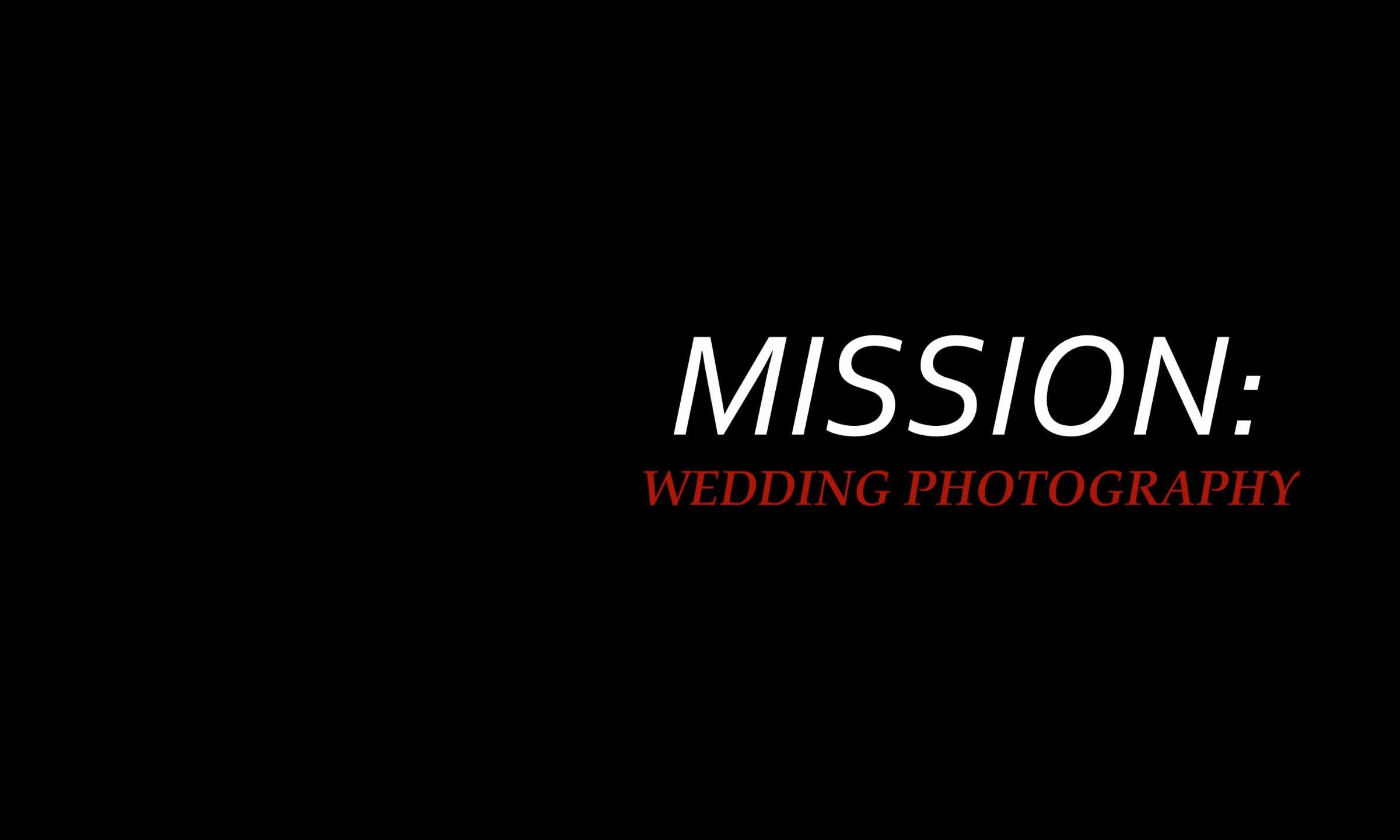 Mission: Wedding Photography