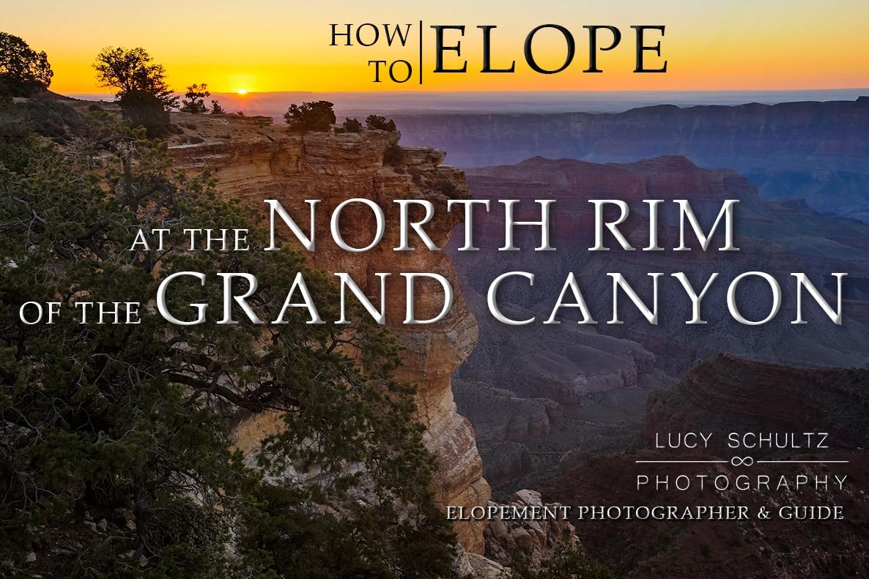 Grand Canyon Elopement Guide, North Rim – Destination Elopement Photographer
