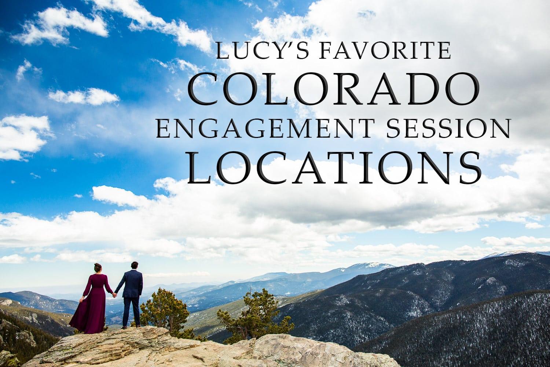 Best Colorado Engagement Locations – Colorado Engagement Photographer