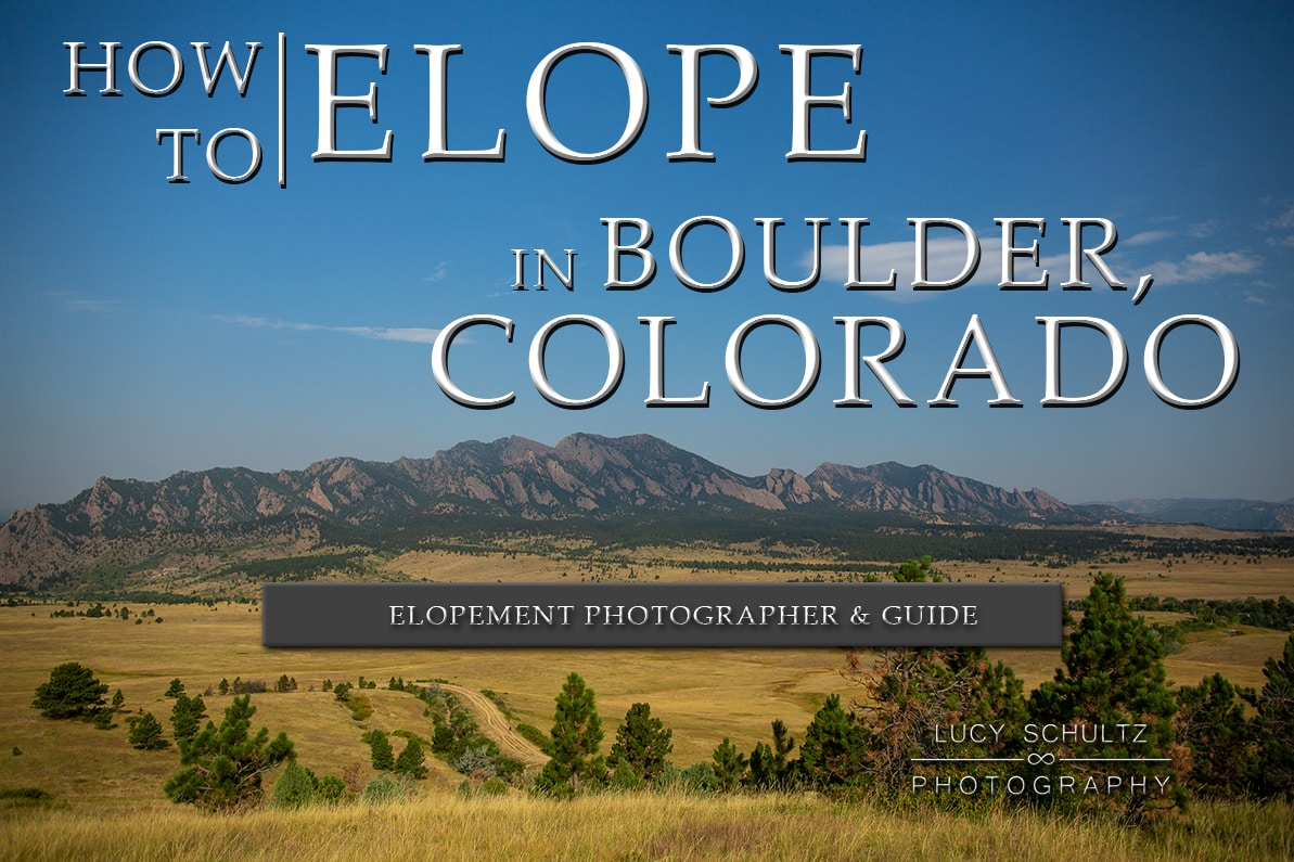Boulder Elopement Locations Guide – How to Elope in Boulder