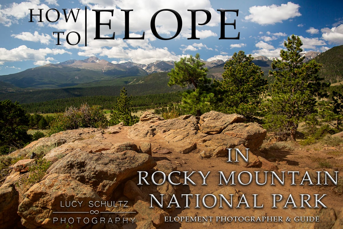 Rocky Mountain National Park Elopement Locations – How to Elope in Rocky Mountain National Park