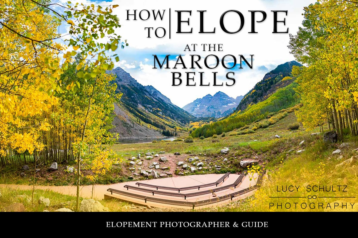 How to Elope at the Maroon Bells – Colorado Elopement guide